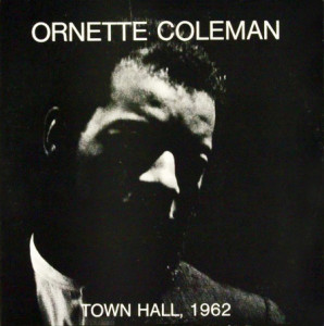Ornette 1962 Town Hall