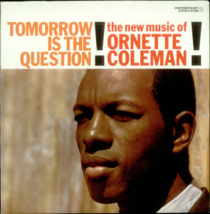 Ornette-Coleman-Tomorrow-Is-The-Q-541011