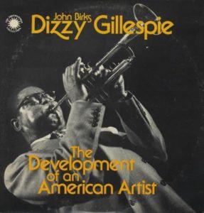 DIZZY_GILLESPIE_THE+DEVELOPMENT+OF+AN+AMERICAN+ARTIST-361661