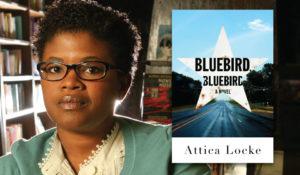 Attica Locke Bluebird Bluebird